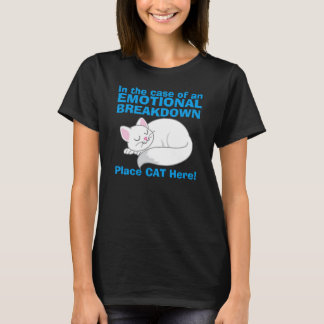 In case of Emotional Breakdown Cat t-shirt