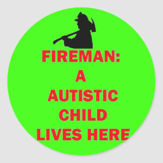 In Case of Fire Save Autistic Child Round Stickers