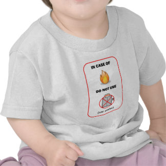 In Case of Fire Tee Shirts