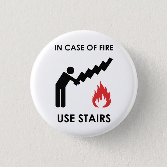 In Case of Fire Use Stairs 3 Cm Round Badge