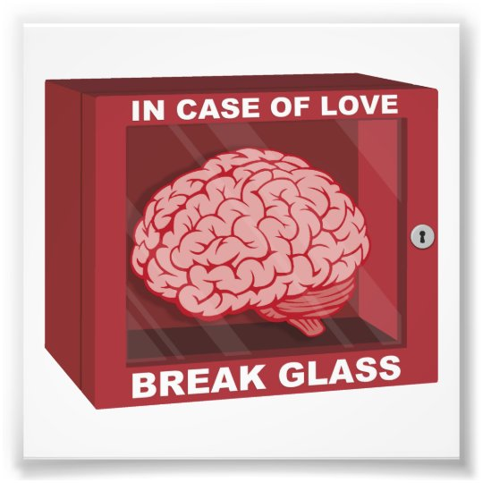 In Case Of Love, Break Glass and Use