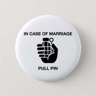 IN CASE OF MARRIAGE, PULL PIN