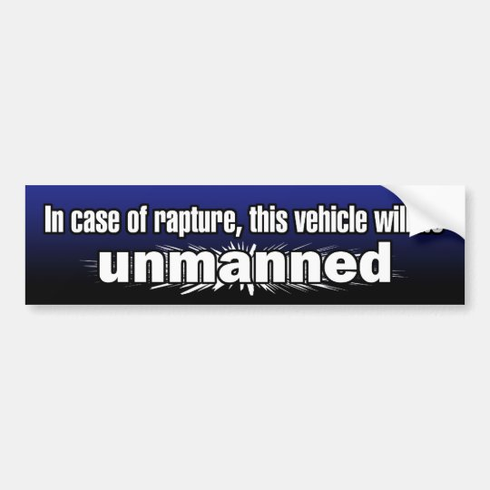 """In Case of Rapture..."" Bumper Sticker"