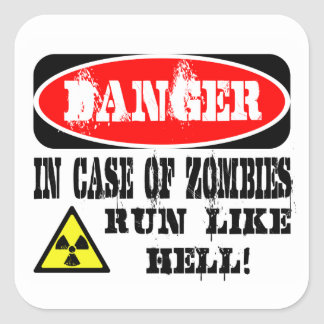 In case of zombies run like hell! square stickers