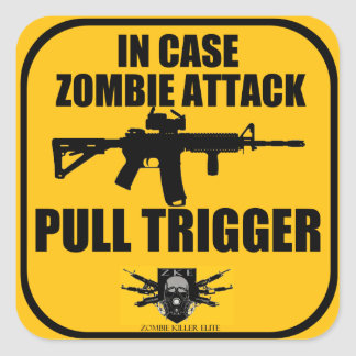 In Case Zombie Attack Pull Trigger Sticker