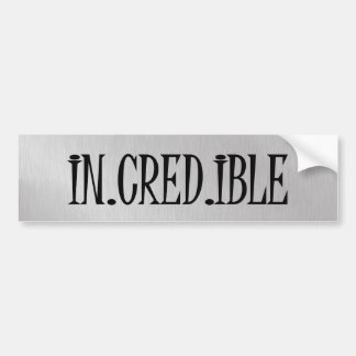 In.Cred.Ible Word Typography Bumper Sticker