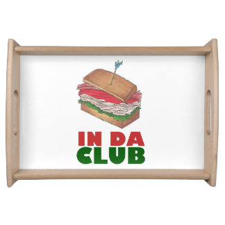 In Da Club Turkey Club Sandwich Funny Foodie Diner Serving Tray