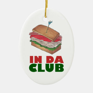 In Da Club Turkey Club Sandwich Funny Foodie Gift Christmas Ornament