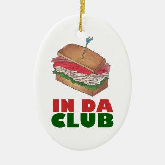 In Da Club Turkey Club Sandwich Funny Foodie Gift Christmas Ornament