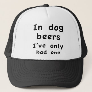 In Dog Beers I Only Had One Cap
