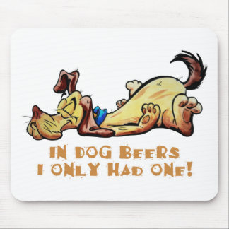 In Dog Beers Mouse Pad