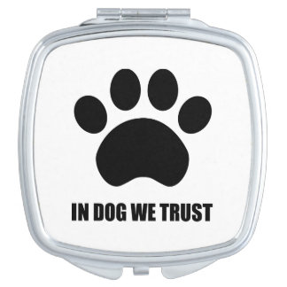 In Dog We Trust Compact Mirror