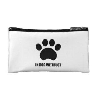 In Dog We Trust Cosmetic Bag