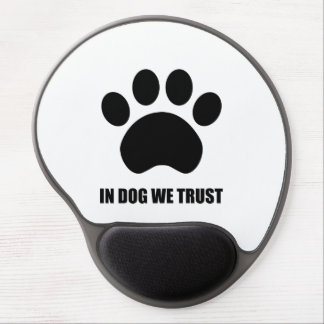 In Dog We Trust Gel Mouse Pad