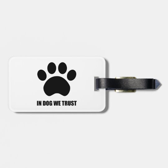 In Dog We Trust Luggage Tag