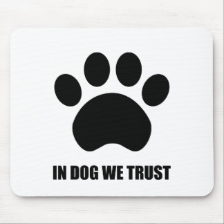 In Dog We Trust Mouse Pad