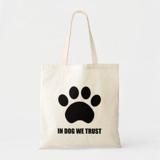 In Dog We Trust Tote Bag