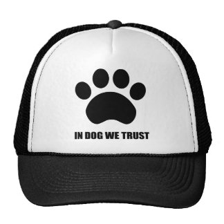In Dog We Trust Trucker Hat
