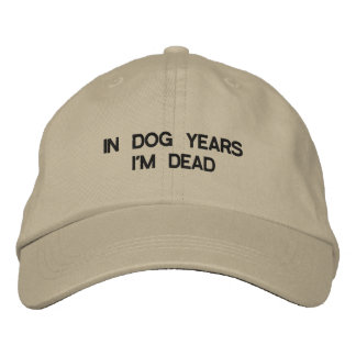 IN DOG YEARS IM DEAD ADJUSTABLE CAP BASEBALL CAP