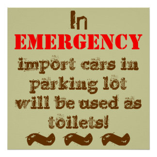 In EMERGENCY imports will be used as toilets. Poster