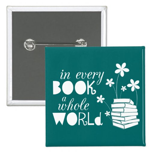 In Every Book A Whole World Pinback Buttons