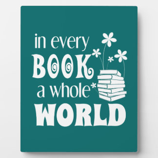 In Every Book A Whole World Plaque