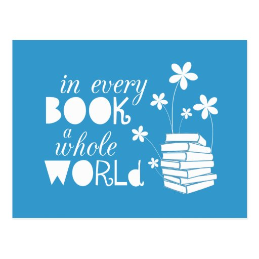 In Every Book A Whole World Post Cards