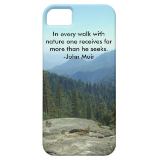 In Every Walk With Nature... -John Muir iPhone 5 Cases