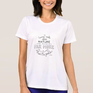 In Every Walk with Nature Women's T-Shirt