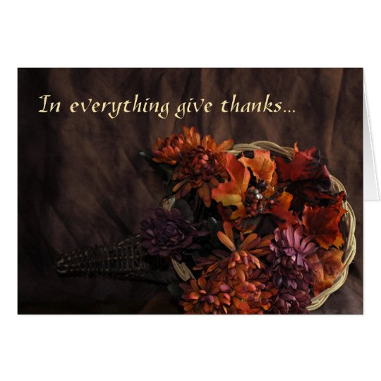 """In Everything Give Thanks"" Flower Cornucopia Card"
