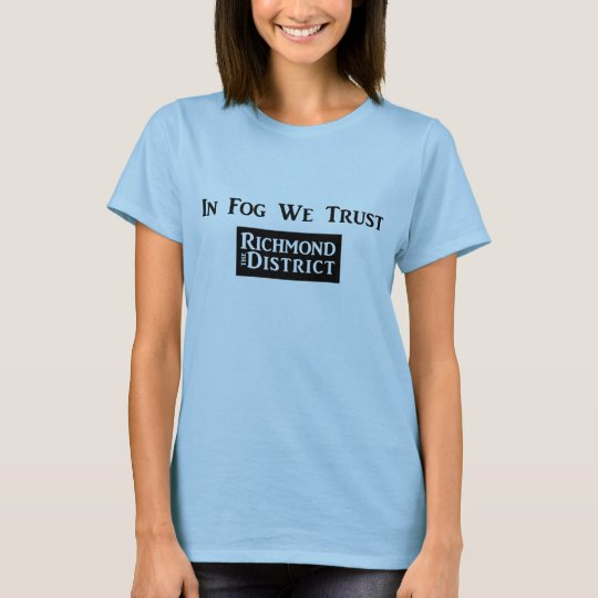 """In Fog We Trust"" - Ladies T-Shirt"