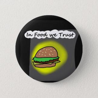 In Food we Trust 6 Cm Round Badge