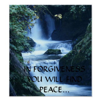 IN FORGIVENESS YOU WILL FIND PEACE... Religious po Poster
