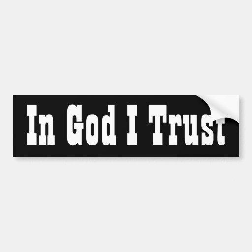 In God I Trust Car Bumper Sticker