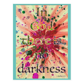 'In God there is no darkness' 1 John 1:5 Bible art Postcard
