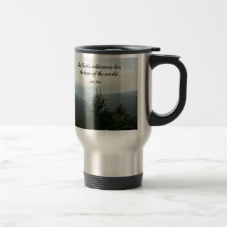 In God's Wilderness lies the hope of the world Stainless Steel Travel Mug