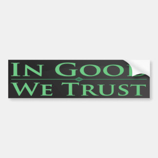 In Good We Trust Bumper Sticker