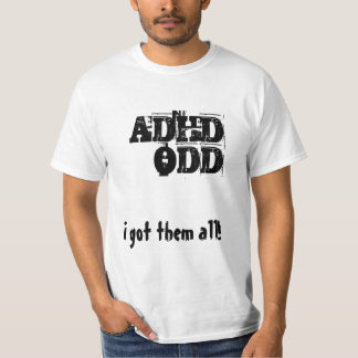 In got H afternoon all! ADHD, ODD T-shirt