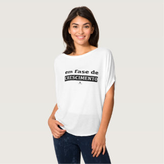 In growth phase T-Shirt