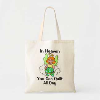 In Heaven You Can Quilt All Day Bags