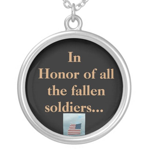 In Honor of ALL Fallen Soldiers. Pendants