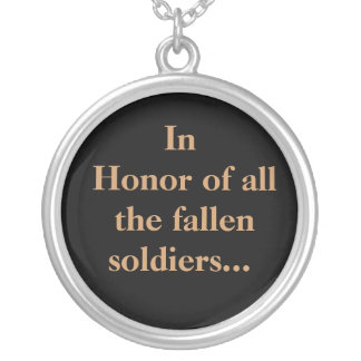 In Honor Of ALL Fallen Soldiers. Round Pendant Necklace
