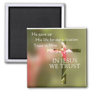In Jesus We Trust Square Magnet