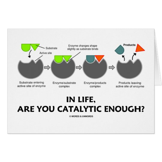 In Life, Are You Catalytic Enough? (Enzyme Humour)