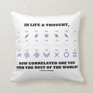 In Life Thought How Correlated Are You With Rest Throw Cushion