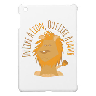In Like A Lion,Out Like A Lamb iPad Mini Cases