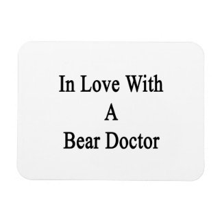 In Love With A Bear Doctor Rectangle Magnets