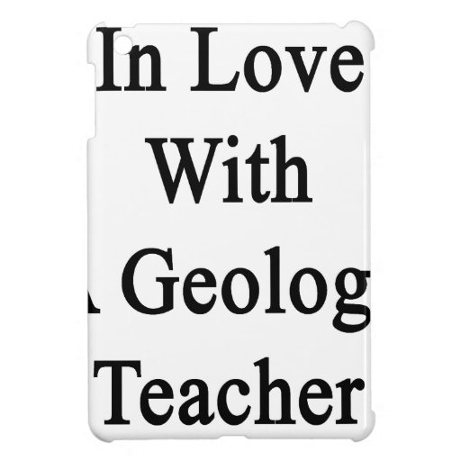 In Love With A Geology Teacher iPad Mini Cover
