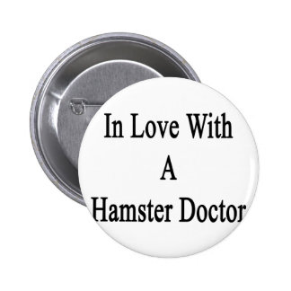 In Love With A Hamster Doctor 6 Cm Round Badge