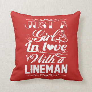 In love with a Lineman Cushion